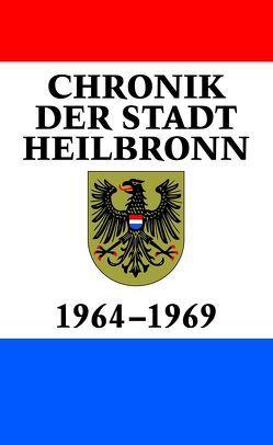 Chronik der Stadt Heilbronn Band IX: 1964–1969 von Föll,  Werner, Schrenk,  Christhard