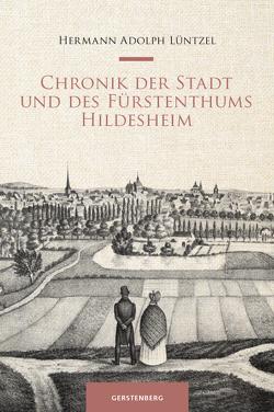 Chronik der Stadt und des Fürstenthums HIldesheim von Abromeit,  Sven, Häger,  Hartmut, Knott,  Anton Josef, Lüntzel,  Hermann Adolph, Schulz,  Regine, Stein,  Helga