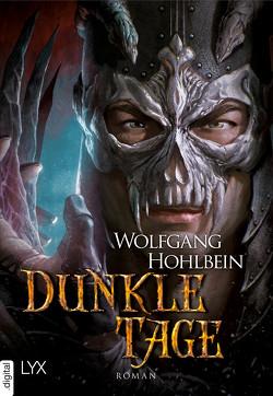 Chronik der Unsterblichen – Dunkle Tage von Hohlbein,  Wolfgang