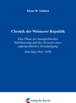 Chronik der Weimarer Republik von Tofahrn,  Klaus W.