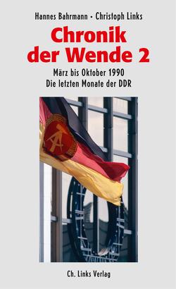 Chronik der Wende 2 von Bahrmann,  Hannes, Links,  Christoph