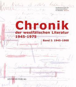 Chronik der westfälischen Literatur 1945-1975 von Dummann,  Fiona, Ehlert,  Claudia, Goedden,  Walter, Kokot,  Sylvia, Lesniak,  Sonja