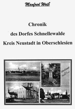 Chronik des Dorfes Schnellewalde von Weiß,  Manfred
