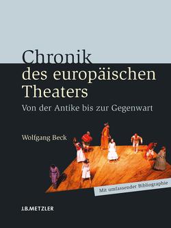 Chronik des europäischen Theaters von Beck,  Wolfgang