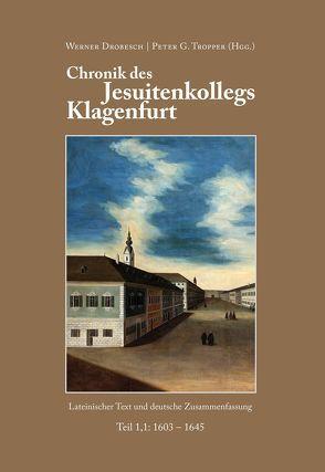 Chronik des Jesuitenkollegs Klagenfurt von Drobesch,  Werner, Tropper,  Peter G