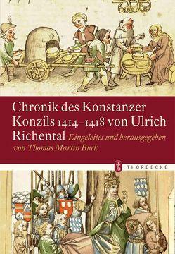 Chronik des Konstanzer Konzils 1414-1418 von Ulrich Richental von Buck,  Thomas M