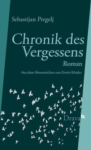 Chronik des Vergessens von Koestler,  Erwin, Pregelj,  Sebastijan