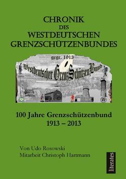 Chronik des Westdeutschen Grenzschützenbundes gegr. 1913 von Hartmann,  Christoph, Rosowski,  Udo