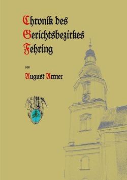 Chronik Fehring von Artner,  August, Schögler,  Hans Peter