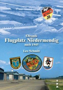 Chronik Flugplatz Niedermendig nach 1945 von Schmitt,  Leo
