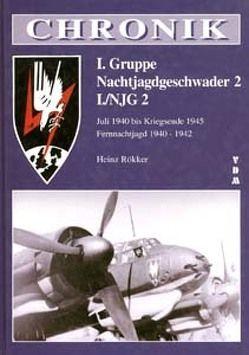 Chronik I. Gruppe Nachtjagdgeschwader 2 I. /NJG 2 von Rökker,  Heinz