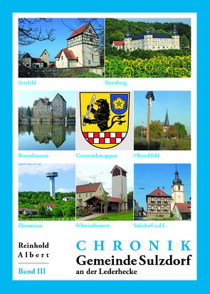 Chronik Sulzdorf a.d. Lederhecke – Band III von Albert,  Reinhold, Delevoy,  N, Faber,  A., Friedrich,  H., Michel,  A, Speckle,  B