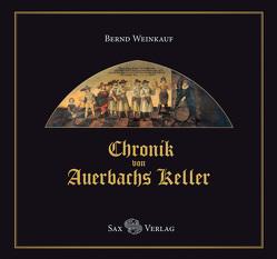 Chronik von Auerbachs Keller von Weinkauf,  Bernd