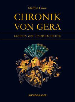 Chronik von Gera von Löwe,  Steffen
