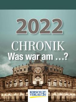 Chronik – Was war am…? 2022 von Korsch Verlag