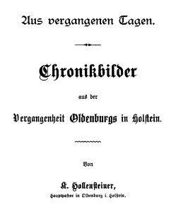 Chronikbilder aus der Vergangenheit Oldenburgs in Holstein von Hollensteiner