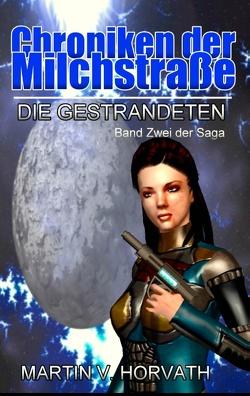Chroniken der Milchstraße von Horvath,  Martin V.