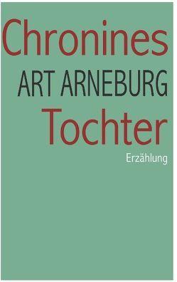Chronines Tochter von Arneburg,  Art