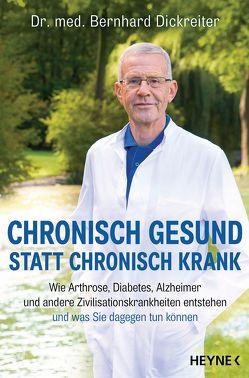 Chronisch gesund statt chronisch krank von Dickreiter,  Bernhard