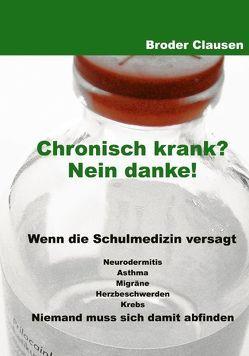Chronisch krank?  Nein Danke von Clausen,  Broder