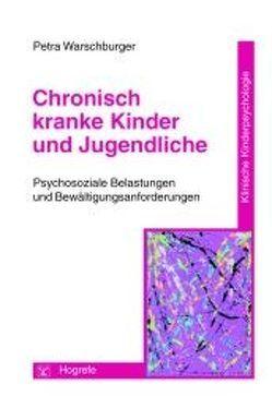 Chronisch kranke Kinder und Jugendliche von Warschburger,  Petra