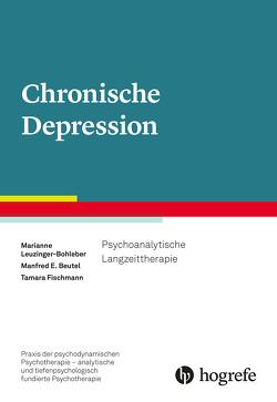 Chronische Depression von Beutel,  Manfred E., Fischmann,  Tamara, Leuzinger-Bohleber,  Marianne