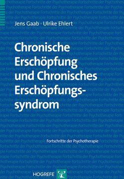 Chronische Erschöpfung und Chronisches Erschöpfungssyndrom von Ehlert,  Ulrike, Gaab,  Jens