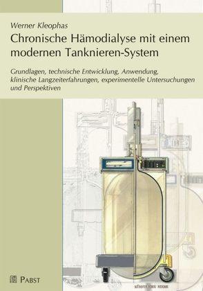 Chronische Hämodialyse mit einem modernen Tanknieren-System von Kleophas,  Werner