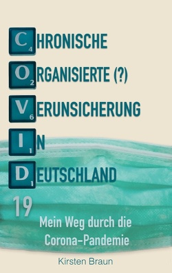 Chronische, organisierte (?) Verunsicherung in Deutschland von Braun,  Kirsten