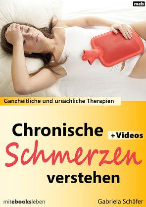 Chronische Schmerzen verstehen von Schäfer,  Gabriela