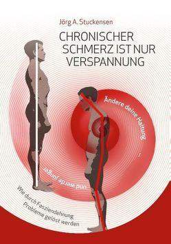 Chronischer Schmerz ist nur Verspannung von Stuckensen,  Jörg A.