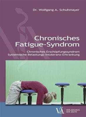 Chronisches Fatigue-Syndrom von Schuhmayer,  Wolfgang A.