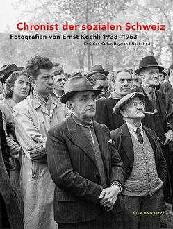 Chronist der sozialen Schweiz von Koller,  Christian