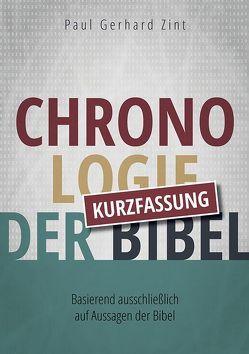 Chronologie der Bibel – Kurzfassung von Zint,  Paul Gerhard
