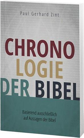 Chronologie der Bibel von Zint,  Paul Gerhard