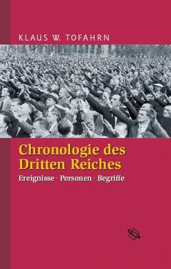 Chronologie des Dritten Reiches von Tofahrn,  Klaus W.