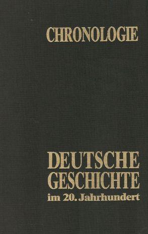 Chronologie – Deutsche Geschichte im 20. Jahrhundert von Preradovich,  Nikolaus von, Schütz,  Waldemar
