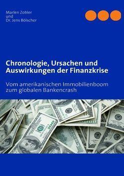 Chronologie, Ursachen und Auswirkungen der Finanzkrise von Bölscher,  Jens, Zobler,  Marlen