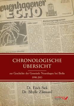 Chronologische Übersicht zur Geschichte der Gemeinde Neuenhagen bei Berlin 1990-2015 von Sibylle,  Zikmund, Siek,  Erich, Skotnicki,  Jutta