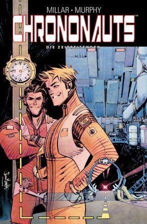 Chrononauts – Die Zeitreisenden von Millar,  Mark, Murphy,  Sean Gordon