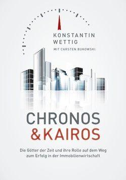 Chronos & Kairos von Bukowski,  Carsten, Wettig,  Konstantin