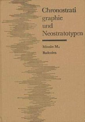 Chronostratigraphie und Neostratotypen. Miozän der zentralen Paratethys von Cicha,  I, Papp,  A, Senes,  J, Steininger,  F