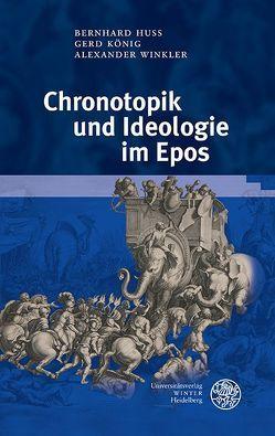Chronotopik und Ideologie im Epos von Huss,  Bernhard, König,  Gerd, Winkler,  Alexander