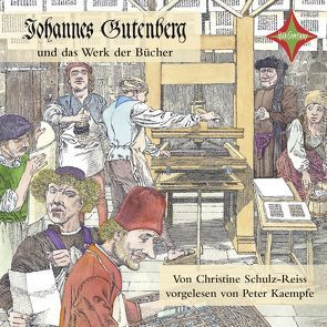 Johannes Gutenberg und das Werk der Bücher von Kaempfe,  Peter, Schulz-Reiss,  Christine