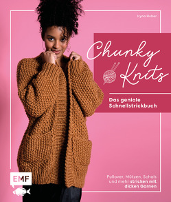 Chunky Knits – das geniale Schnellstrickbuch von Huber,  Iryna