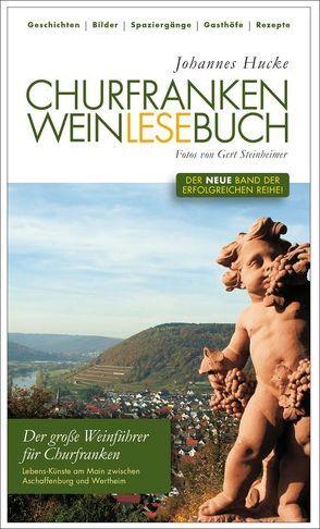 Churfranken Weinlesebuch von Hucke,  Johannes, Steinheimer,  Gert