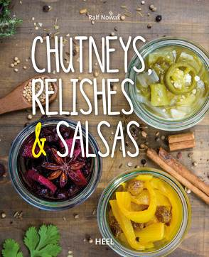 Chutneys, Relishes & Salsas von Nowak,  Ralf