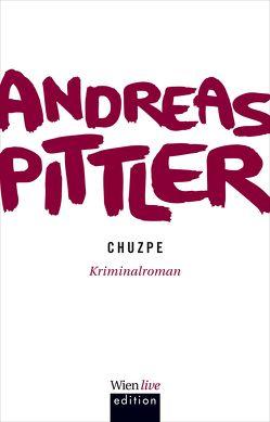 Chuzpe von Pittler,  Andreas P.