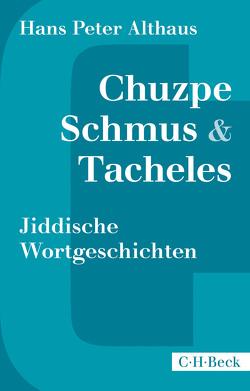 Chuzpe, Schmus & Tacheles von Althaus,  Hans Peter