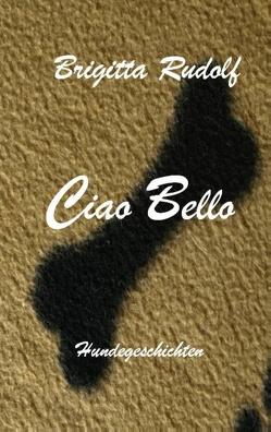 Ciao Bello von Rudolf,  Brigitta